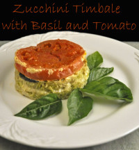 Zucchini Timbale with Basil and Tomato