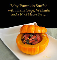 Baby Pumpkin Stuffed with Ham, Walnuts and Sage