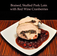 Braised, Stuffed Pork Loin with Red Wine Cranberries