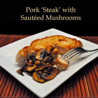 Pork Steak with Mushrooms