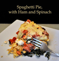 Saghetti Pie with Ham and Spinach